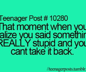teenager post, stupid, and quote image