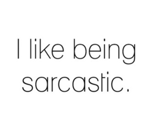 sarcastic, quotes, and text image