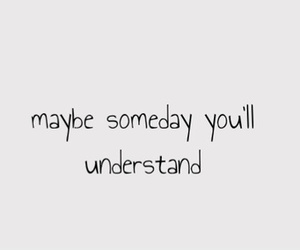 quotes, understand, and someday image