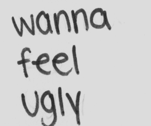 ugly, quote, and feel image