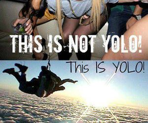 yolo, party, and true image