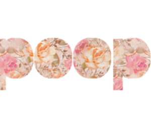 floral, text, and poop image