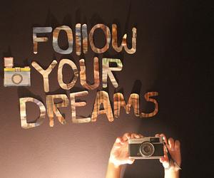 Dream, follow, and camera image