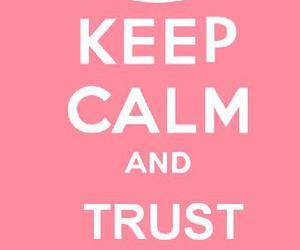keep, keep calm, and trust image