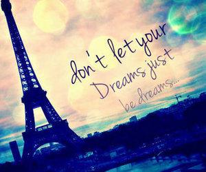 Dream, paris, and quotes image