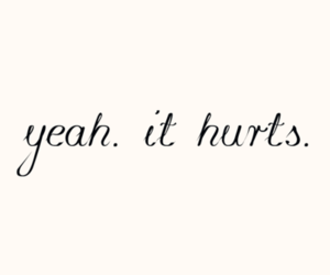 hurt, quotes, and yeah image