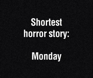 monday, horror, and story image