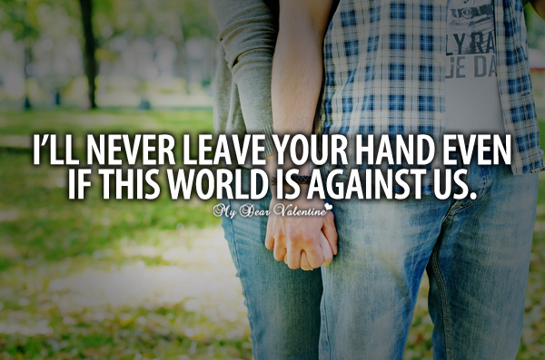 Ill Never Leave Your Hand Picture Quotes On We Heart It