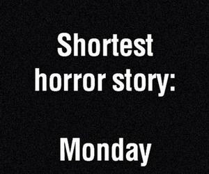 monday, black and white, and horror image