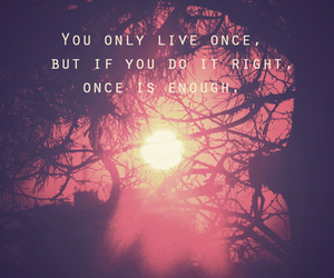 life, quote, and yolo image