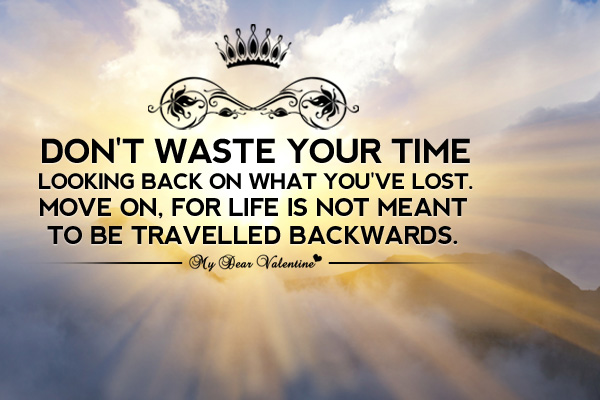 dont waste your time looking back quotes with pictures