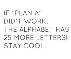 quote, alphabet, and stay cool image