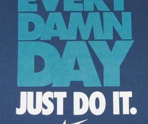 Just Do It, nike, and fitness image