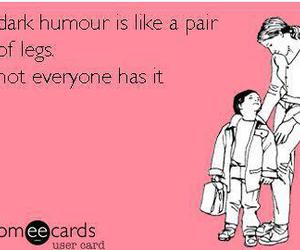 dark humour, sarcastic, and some e cards image