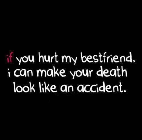 friendship quotes hurt my friend and you go bye bye out a clue
