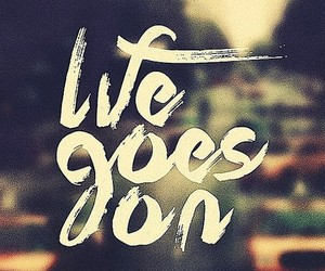 life, quotes, and go image