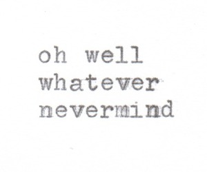 quote, text, and Nevermind image
