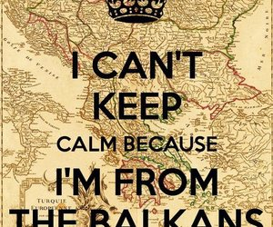 balkan, calm, and keep calm image