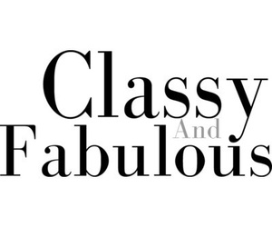 quote, classy, and fabulous image