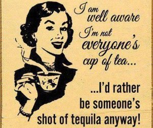 tequila, quote, and tea image