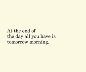 quote, end, and morning image