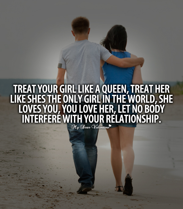 Treat your girl like a queen - Quotes with Pictures