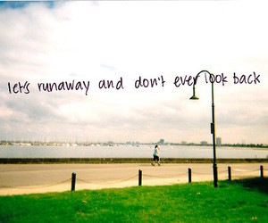 runaway, text, and quote image