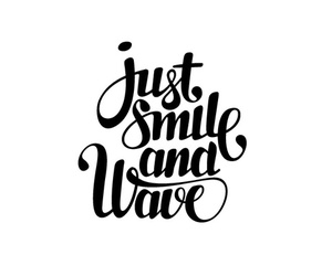 quote, smile, and wave image