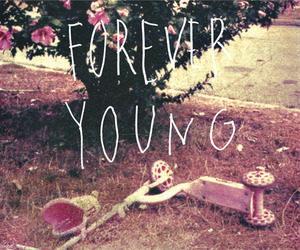 forever, young, and Forever Young image