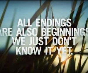 endings, quote, and beginning image