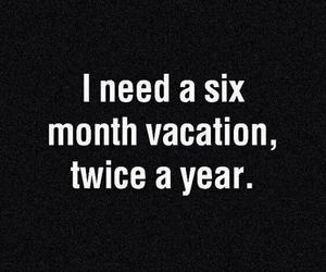 vacation, quote, and year image