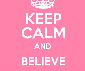 believe, keep calm, and Dream image