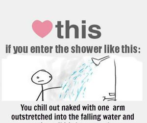 shower, funny, and heart if you image