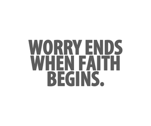faith, quote, and worry image