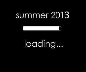 summer, 2013, and loading image