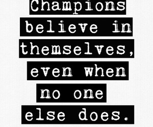 champion, believe, and motivation image