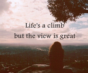 life, quote, and climb image