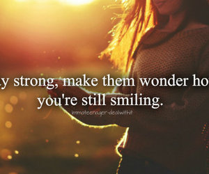 quote, smile, and stay strong image