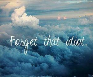 idiot, forget, and quote image