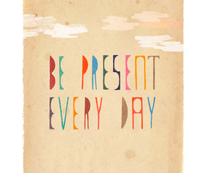quote, everyday, and present image