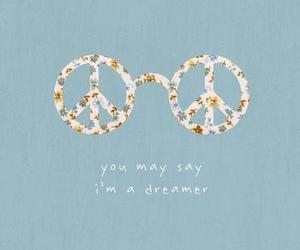 peace, dreamer, and quotes image