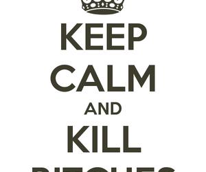 keep calm and bitch image