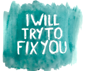 coldplay, fix you, and quote image
