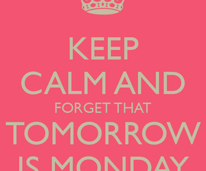 keep calm, monday, and quotes image