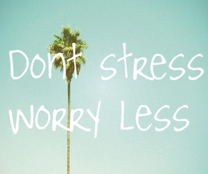 quote, stress, and worry image