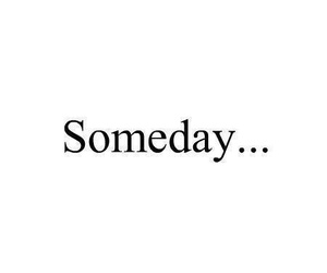 someday, quotes, and text image