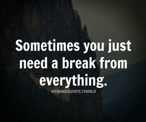 break, just, and need image