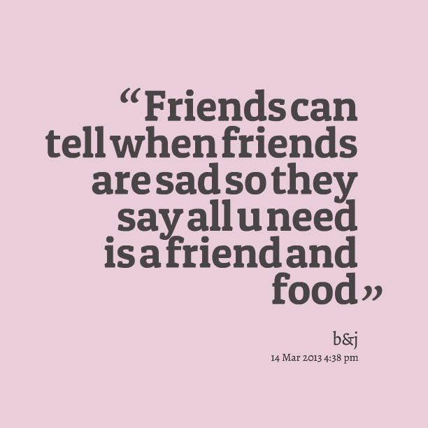 Quotes from Brittany Leigh Foreman: Friends can tell when friends
