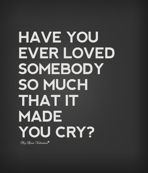 Have You Ever Loved Somebody Quotes With Pictures