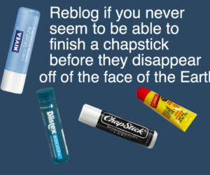 chapstick, text, and reblog image